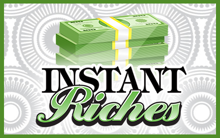 Instant Riches